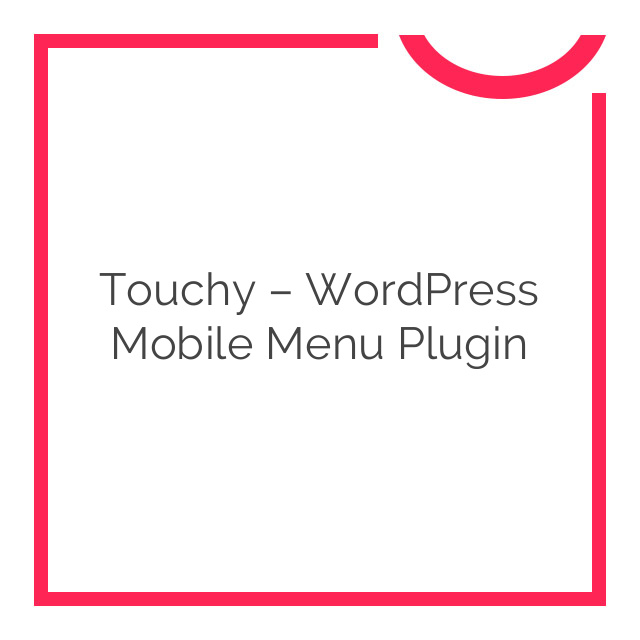 Touchy – WordPress Mobile Menu Plugin 3.2