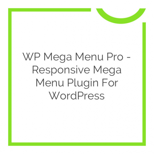 WP Mega Menu Pro – Responsive Mega Menu Plugin for WordPress 2.0.4