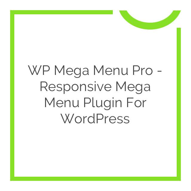 WP Mega Menu Pro – Responsive Mega Menu Plugin for WordPress 2.0.4