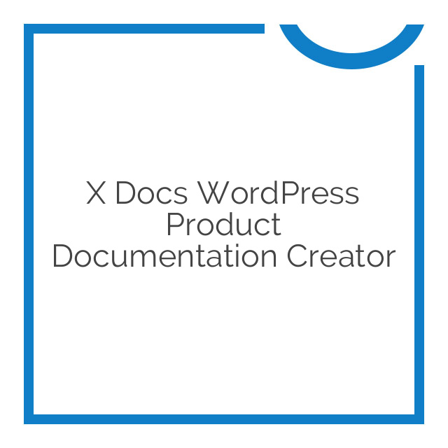 X Docs WordPress Product Documentation Creator 1.0.4