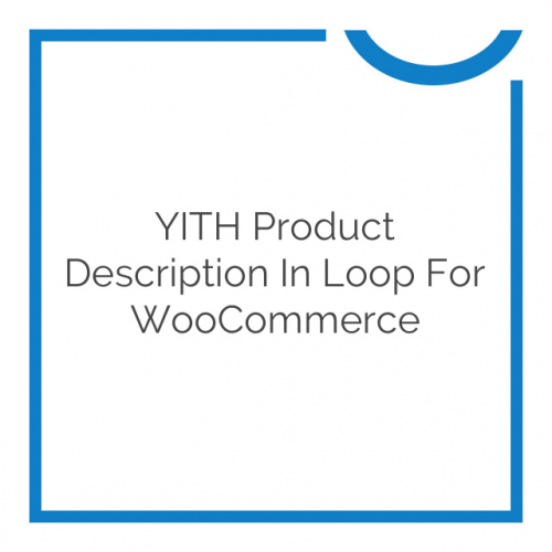 YITH Product Description in Loop for WooCommerce 1.0.3