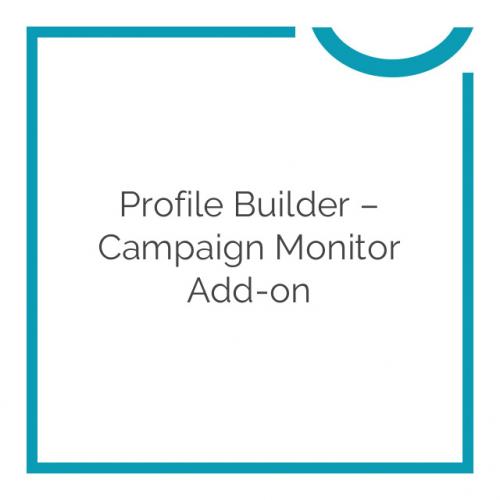 Profile Builder – Campaign Monitor Add-on 1.0.6