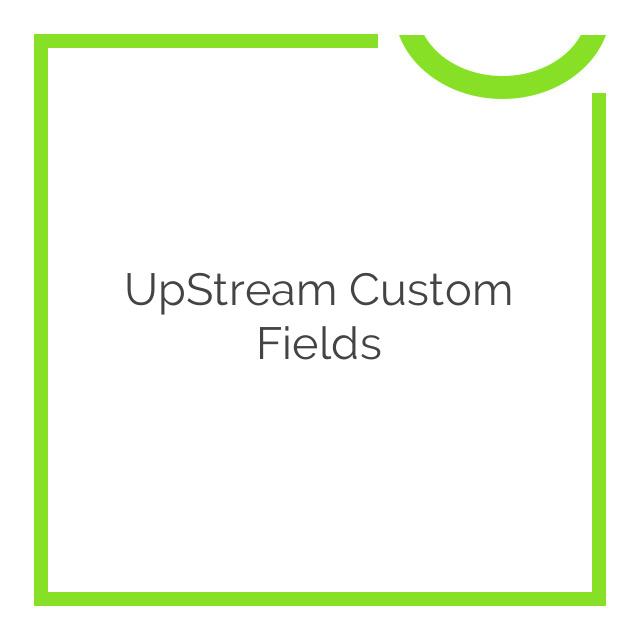UpStream Custom Fields 1.5.0