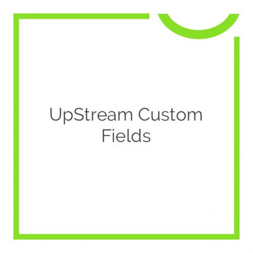 UpStream Custom Fields 1.5.0