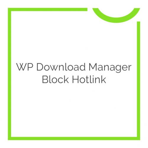 WP Download Manager Block Hotlink 2.1.1