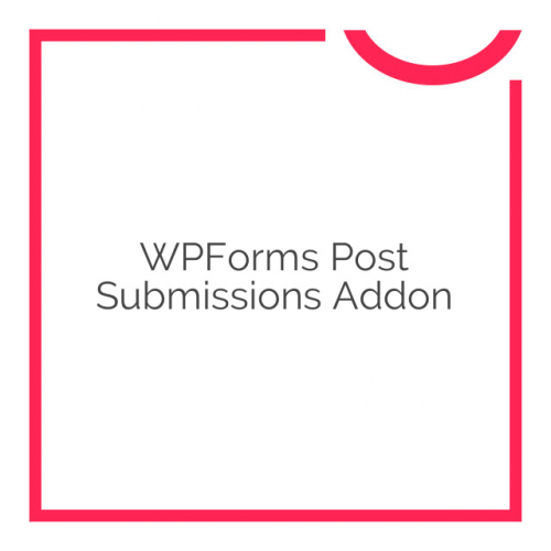WPForms Post Submissions Addon 1.1.1