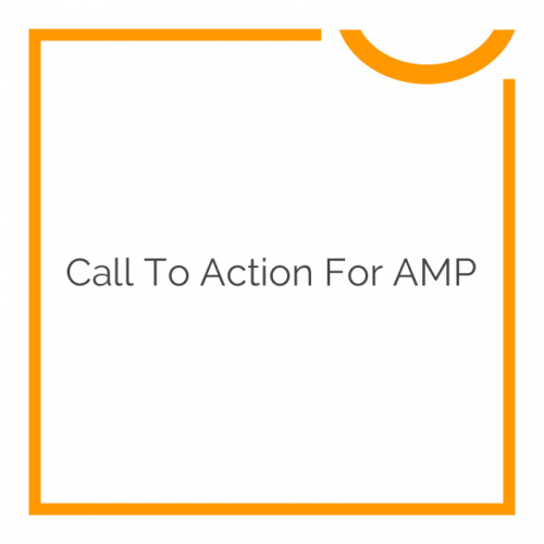 Call To Action for AMP 1.12
