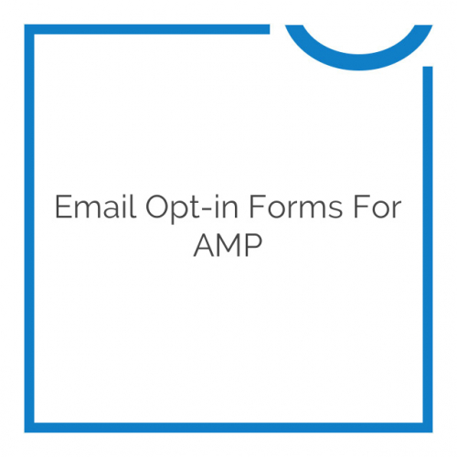 Email Opt-in Forms for AMP 1.9