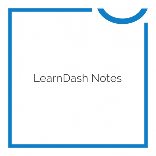 LearnDash Notes 1.4.2