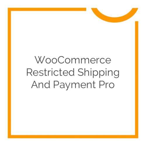 WooCommerce Restricted Shipping and Payment Pro 1.2.0