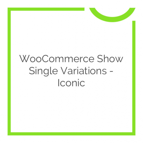 WooCommerce Show Single Variations – Iconic 1.1.16