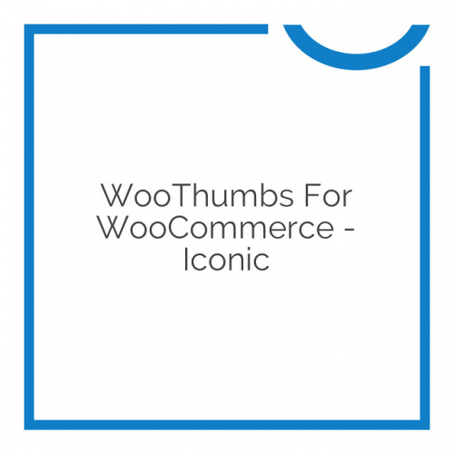 WooThumbs for WooCommerce – Iconic 4.6.22
