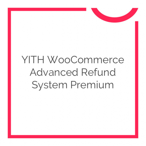 YITH WooCommerce Advanced Refund System Premium 1.1.6