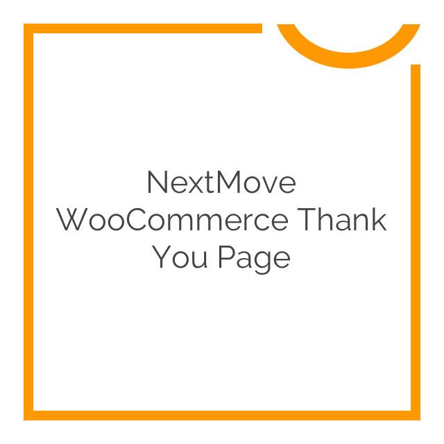 NextMove WooCommerce Thank You Page 1.12.4