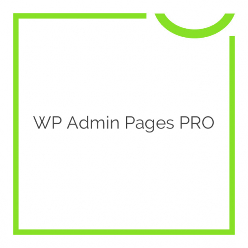 WP Admin Pages PRO 1.7.4