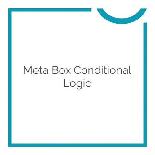 Meta Box Conditional Logic 1.6.11