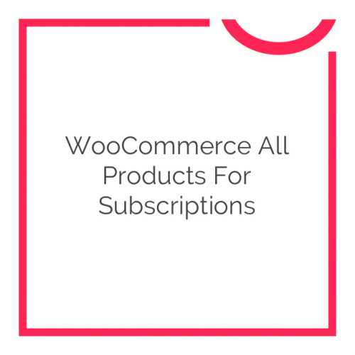 WooCommerce All Products For Subscriptions 3.1.4